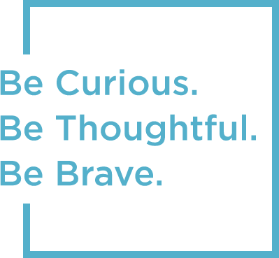 hlk | Be Curious, Be Thoughtful, Be Brave
